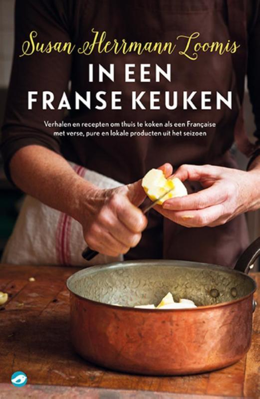 IN EEN FRANSE KEUKEN Susan Herrmann Loomis