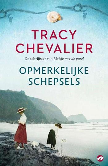 Tracy Chevalier Opmerkelijke schepsels
