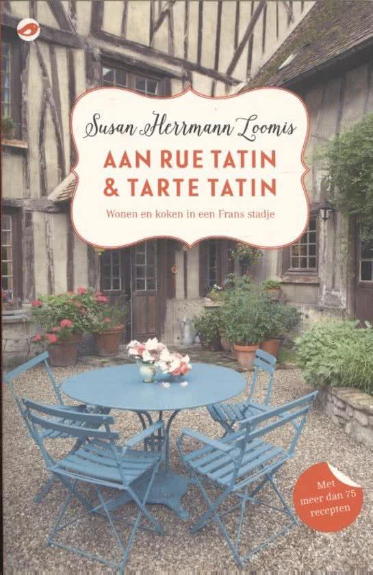 Susan Herrmann Loomis Aan rue tatin en Tarte tatin