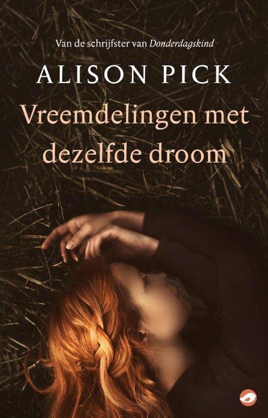 Alison Pick - Vreemdelingen met dezelfde droom