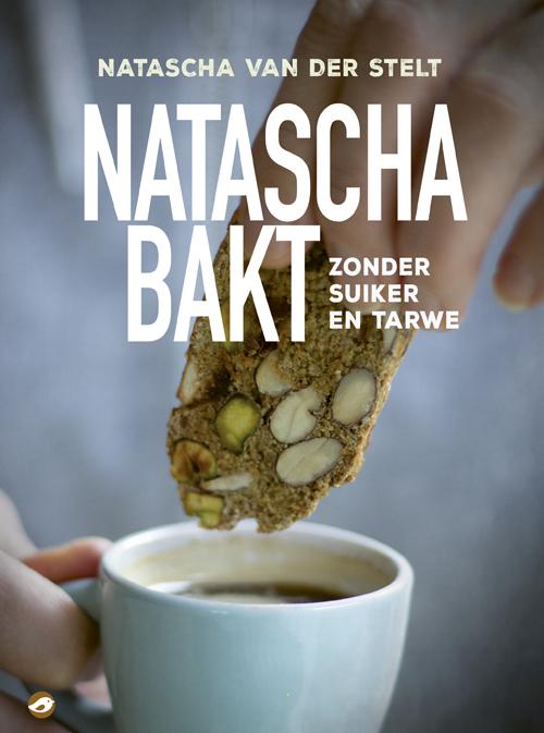 Natascha van der Stelt - Natascha bakt zonder suiker en tarwe