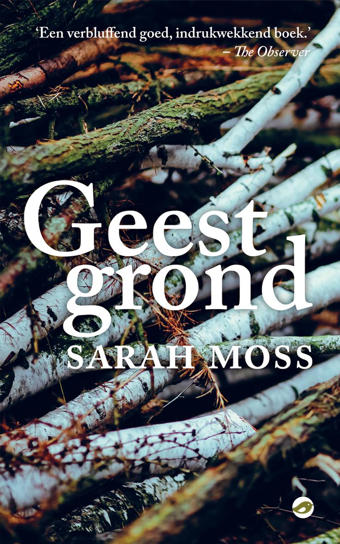 Sarah Moss - Geestgrond