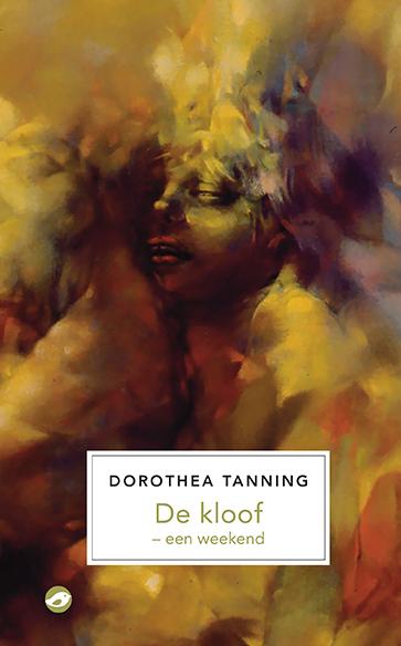 Dorothea Tanning - De kloof – een weekend