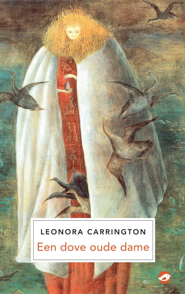 Leonora Carrington - Een dove oude dame