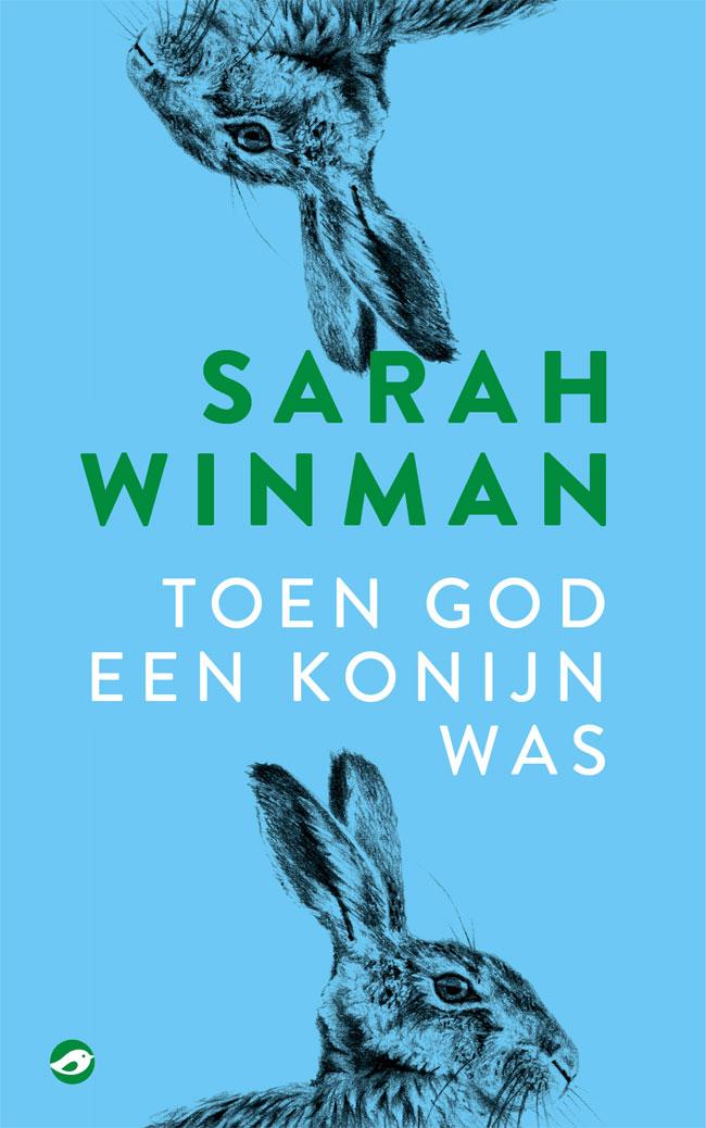 Sarah Winman - Toen God een konijn was