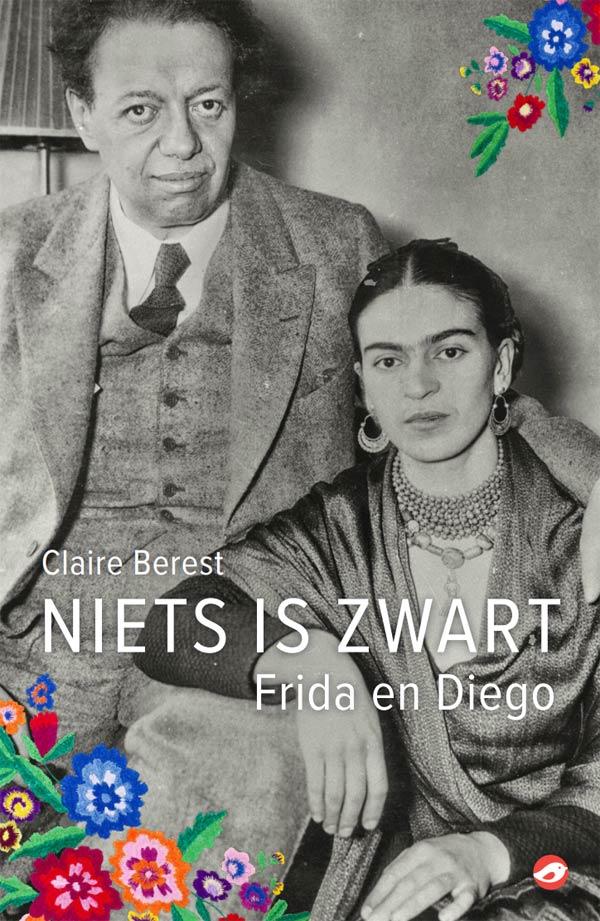 Claire Berest - Niets is zwart: Frida en Diego