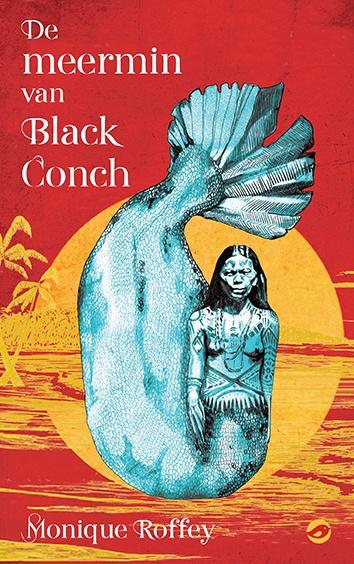 Monique Roffey - De meermin van Black Conch