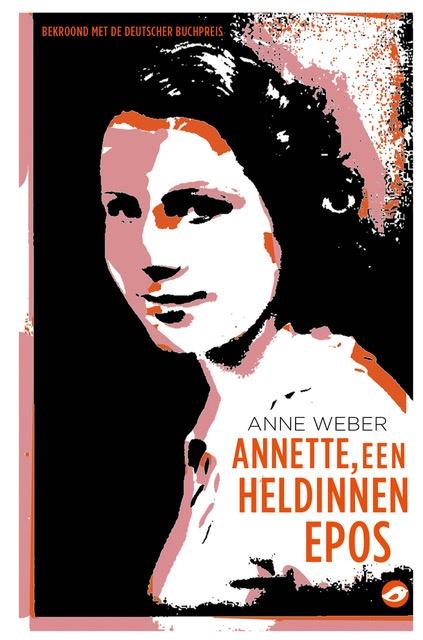 Anne Weber - Annette, een heldinnenepos